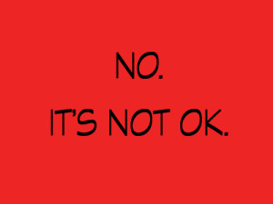 It's Not Okay…
